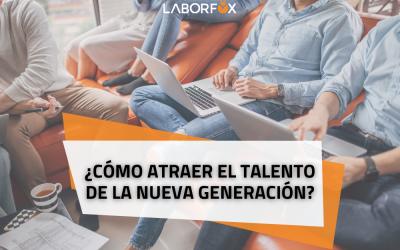 Atraer el talento de la nueva generación de trabajadores