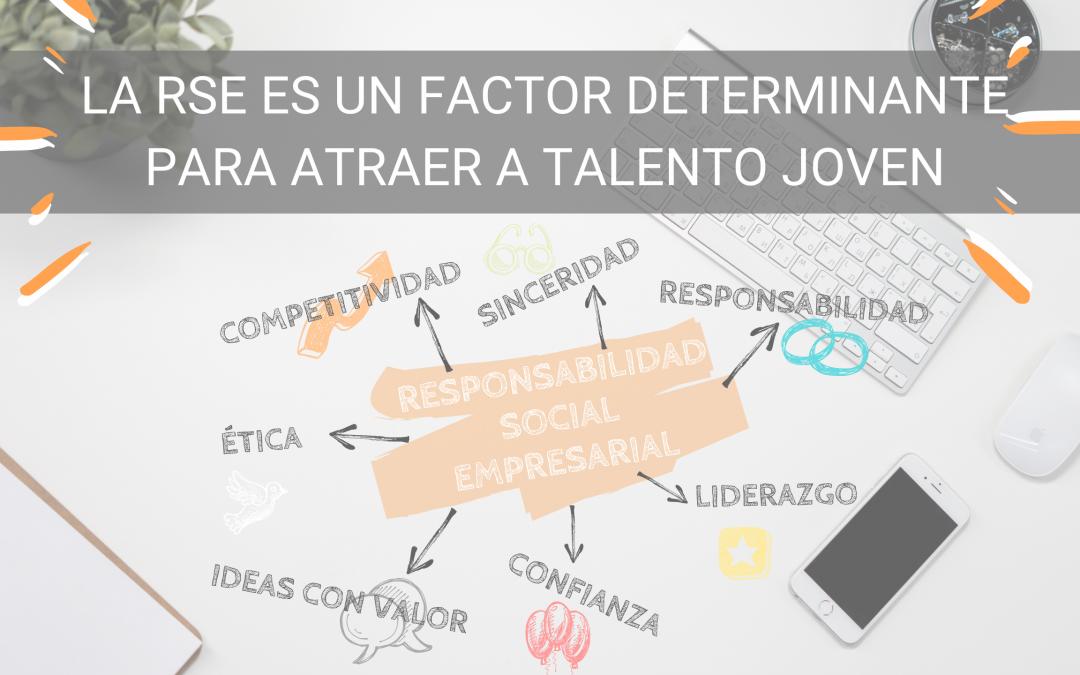 La RSE un factor determinante para atraer a talento joven