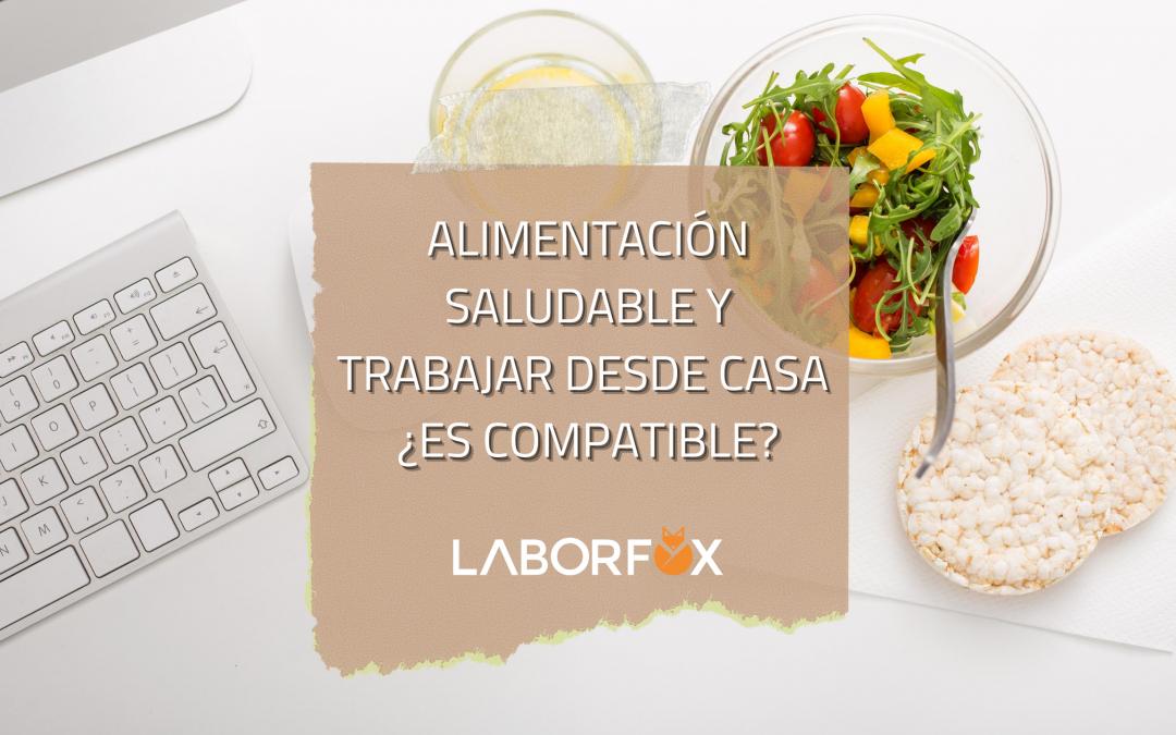 Trabajar desde casa y alimentación saludable ¿Es posible?