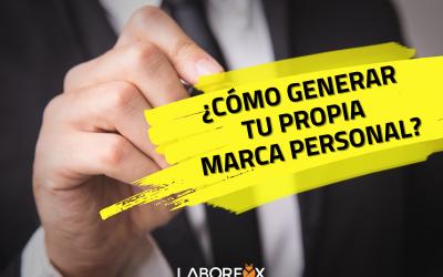 ¿Qué hacer para generar tu propia marca personal?