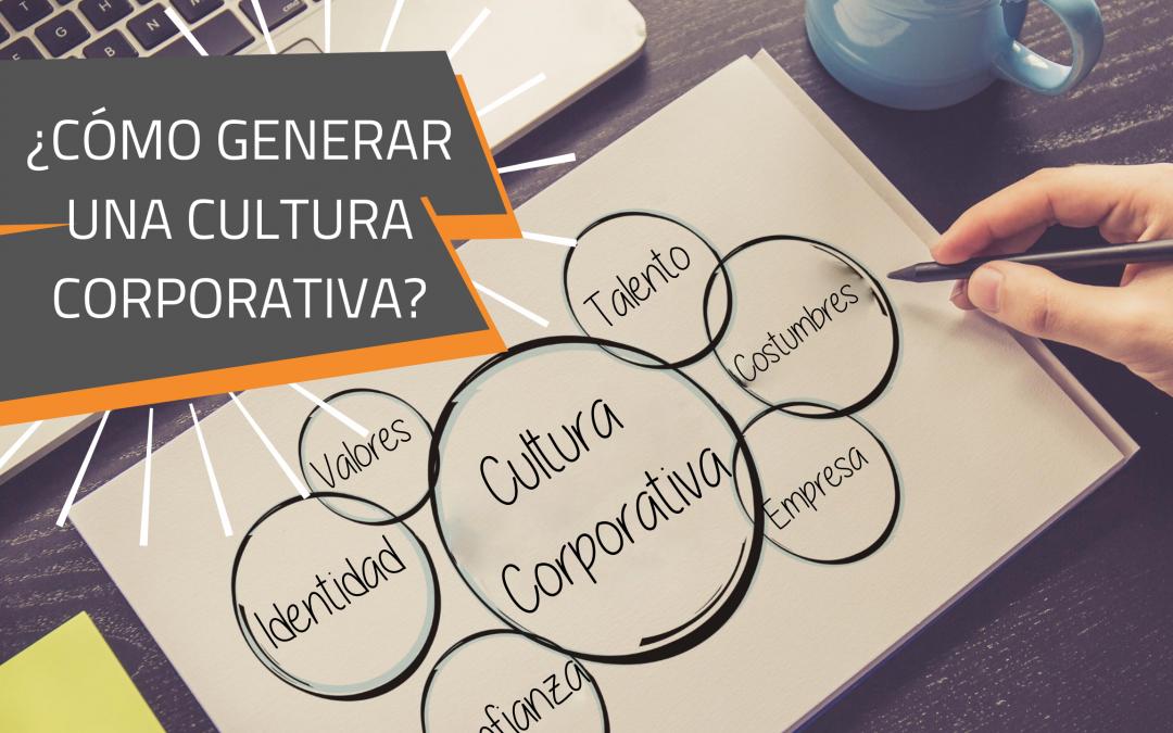 ¿Qué necesito para crear una cultura corporativa?